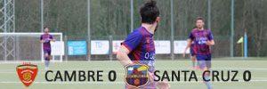 Cambre 0 Santa Cruz 0
